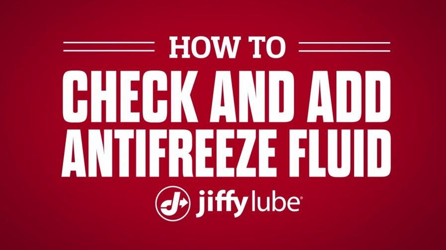 How to check and add antifreeze with Jiffy Lube banner